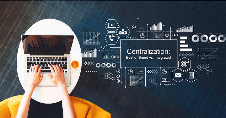 blog centralization_best of breed vs integrated